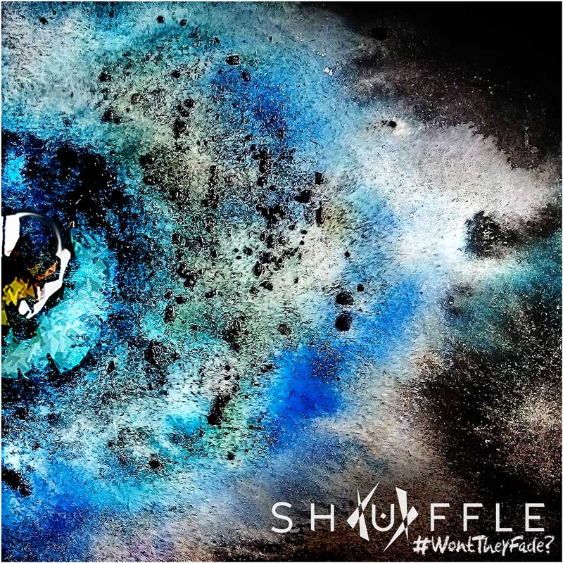 #WontTheyFade? Shuffle's 2nd Album
